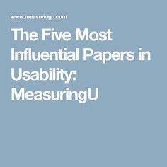 The Five Most Influential Papers in Usability: MeasuringU