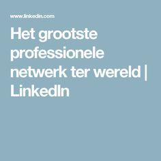 Het grootste professionele netwerk ter wereld | LinkedIn