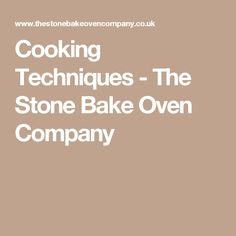 Cooking Techniques - The Stone Bake Oven Company
