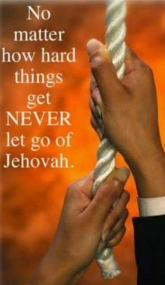 never let go hold on to Jehovah - Google Search