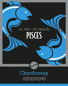 Zodiac Sign : PISCES / Wine : CHARDONNAY / Wine color : WHITE / Date : 21 february > 20 march
