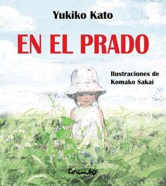 Editorial Corimbo: EN EL PRADO por Yukiko Kato y Komako Sakai - Novedad mes de 2013
