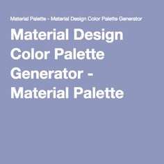 Material Design Color Palette Generator - Material Palette