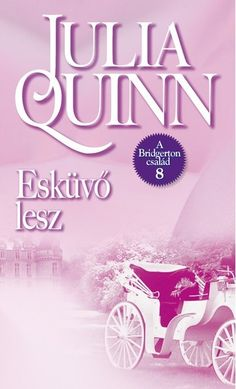 On the Way to the Wedding by Julia Quinn, Hungarian edition. Artwork, Poster, Wedding, Books, Valentines Day Weddings, Work Of Art, Libros, Auguste Rodin Artwork, Book