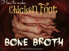 Chicken Foot Bone Broth. One of the easiest and most inexpensive ways to make healthy gut healing, body warming bone broth. Great to use on the GAPS diet.   @realfoodrn