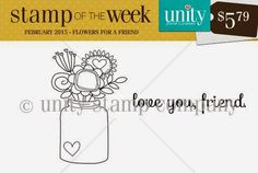 Unity Stamp Company: Flowers for a Friend - New Stamp of the Week!