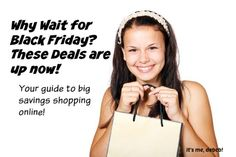 I hate Black Friday. Scrambling in the stores for the best deals while someone rams a cart into my leg is not my idea of fun. So, I've put together a list of all the deals that are up now! #BlackFriday #shopping #deals