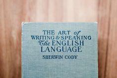 The Art of Writing and Speaking the English language, Sherwin Cody