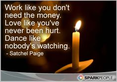 quotes about passion for work | Motivational Quote - Work like you don't need the money. Love like ...