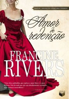 Amor redentor (Redeeming Love) by Francine Rivers, Tyndale House Publishers Francine Rivers, Harper Lee, I Love Books, Good Books, Amazing Books, It's Amazing, Awesome, Book Of Hosea, Emily Brontë