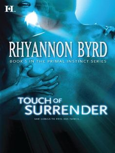 Touch of Surrender (Hqn) by Rhyannon Byrd, http://www.amazon.com/dp/B0037NB5IS/ref=cm_sw_r_pi_dp_AP3rqb1B9A204