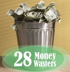 28 of the biggest ways you're wasting your money.