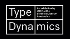 Type / Dynamics - Stedelijk Museum Amsterdam. The Dutch design studio LUST has created a new interactive installation for the exhibition 'Ty...