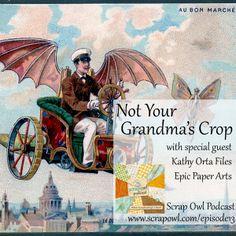Scrap Owl Podcast Episode 13 Epic Paper Arts Kathy Orta Files