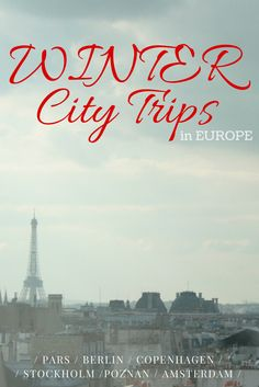 Tips and tricks on where to spend a city trip in Europe during winter.