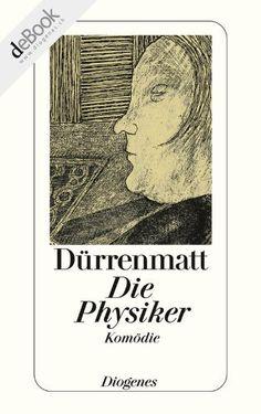 Die Physiker von Friedrich Dürrenmatt, http://www.amazon.de/dp/B008EU563E/ref=cm_sw_r_pi_dp_b40-ub0CZ7V60