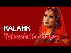 Kalank - Tabaah Ho Gaye (Englisch/German Translation) Dharma Productions, German Translation, Bollywood, Lyrics, English, Song Lyrics, Music Lyrics