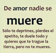 De amor nadie se muere...