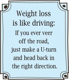 "Fat loss quote of the day: ""Weight loss is like driving: If you ever veer off the road, just make a U-turn and head back in the right direction. Sport Motivation, Gewichtsverlust Motivation, Weight Loss Motivation, Exercise Motivation, Health Exercise, Motivation Boards, Runners Motivation, Motivation Pictures, Morning Motivation"