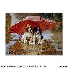 Wait Till the Clouds Roll By W.H. Trood cute dogs Poster