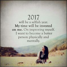 2017 will be a selfish year. #selfcare