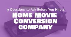 9 questions to ask before you pick a company to covert your home movies. Great tips from Picture This Organized.