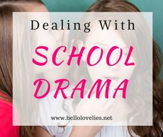 Dealing With School Drama