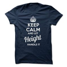 HEIGHT Keep Calm And Let Handle It T-Shirts, Hoodies. Check Price ==> https://www.sunfrog.com/Valentines/-HEIGHT--keep-calm.html?id=41382