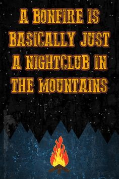 """""""A Bonfire Is Basically Just A Nightclub In The Mountains"""" Fishing Sign"""