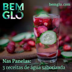 Vem com a gente aprender a preparar água saborizada para refrescar com estilo e sabor nos dias mais quentes, vem! #bemglo #naspanelas #aguasaborizada