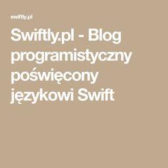 Swiftly.pl - Blog programistyczny poświęcony językowi Swift