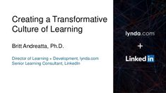 Creating a Transformative Culture of Learning by lynda.com via slideshare