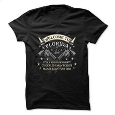 Concealed Carry T-shirt - Welcome To Florida  - #v neck tee #geek tshirt. GET YOURS => https://www.sunfrog.com/LifeStyle/Concealed-Carry-T-shirt--Welcome-To-Florida-.html?68278