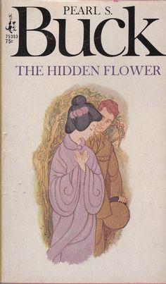 """1968 """"The Hidden Flower"""" by Pearl Buck..$3.50 @ https://www.etsy.com/listing/206386963/1968-the-hidden-flower-by-pearl-s-buck?"""