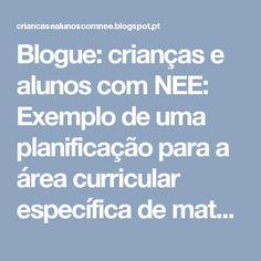 Blogue: crianças e alunos com NEE: Exemplo de uma planificação para a área curricular específica de matemática funcional - alunos com CEI