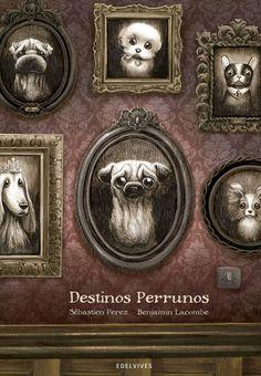 """Cubierta de """"Destinos perrunos"""", ilustrada por Benjamin Lacombe."""