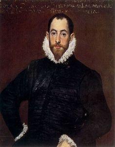 El Greco Portrait of a Gentleman from the Casa de Leiva , 1580 Oil on canvas 88 x 69 cm Renaissance Portraits, Renaissance Fashion, Renaissance Art, Jan Van Eyck, Hieronymus Bosch, Important People In History, Esteban Murillo, Spanish Dress, Spanish Art