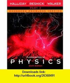 Fundamentals of Physics, Part 2, Chapters 13 - 21 , Enhanced Problems Version (9780471228592) David Halliday, Robert Resnick, Jearl Walker , ISBN-10: 0471228591  , ISBN-13: 978-0471228592 ,  , tutorials , pdf , ebook , torrent , downloads , rapidshare , filesonic , hotfile , megaupload , fileserve