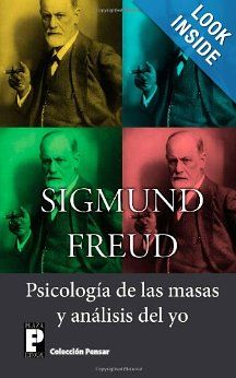 Amazon.com: Psicologia de las masas y analisis del yo (Spanish Edition) (9781479283330): Sigmund Freud: Books