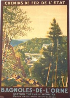chemins de fer de l'état - illustration de PERRONET - Bagnoles-de-l'Orne - France - Ville France, Excursion, Poster Ads, Vintage Travel Posters, Travelogue, Vintage Images, The Good Place, Train, Nice Travel