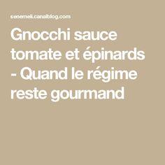 Gnocchi sauce tomate et épinards - Quand le régime reste gourmand