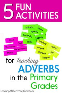 5 Fun Activities for Teaching Adverbs in the Primary Grades - Learning at the Primary Pond