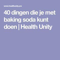 40 dingen die je met baking soda kunt doen | Health Unity