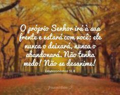 O próprio Senhor irá à sua frente e estará com você