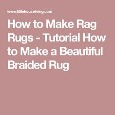 How to Make Rag Rugs - Tutorial How to Make a Beautiful Braided Rug Homemade Rugs, Rag Rug Tutorial, Make Your Own, Make It Yourself, Braided Rug, Rag Rugs, Indoor Outdoor Rugs, Crafty, Beautiful