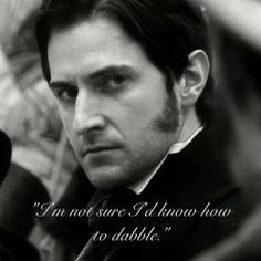 LOL!  I loved Mr. Thornton's/Richard Armitage's comment to Henry in North & South!