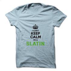I cant keep calm Im a SLATIN - #man gift #bridal gift