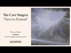 """The Cave Singers - """"Have to Pretend"""" (Official Audio) out in March!"""