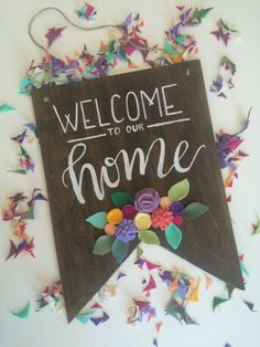 Welcome to our Home Sign, Felt Flower Signs, Wooden Welcome Sign, Rustic, Personalized Wood Sign, Wood Wall Art, Handcrafted Brunette