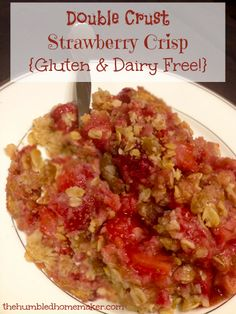 Double Crust Strawberry Crisp {Gluten and Dairy Free!} - The Humbled Homemaker